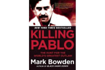 Killing Pablo - The Hunt for the World's Greatest Outlaw