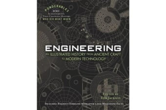 Ponderables, Engineering - An Illustrated History from Ancient Craft to Modern Technology