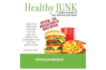 Healthy Junk - Your Favourite Junk Foods Made Healthy