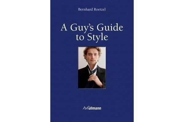 A Guy's Guide to Style - Including e-Book
