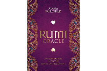 Rumi Oracle - An Invitation into the Heart of the Divine