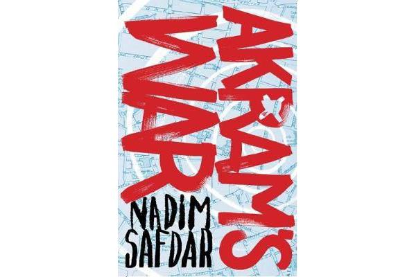 Akram's War - a novel of one young Muslim's journey to radicalization