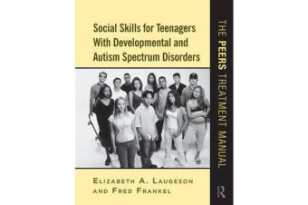 Social Skills for Teenagers with Developmental and Autism Spectrum Disorders - The PEERS Treatment Manual