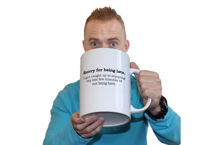 123T Novelty Funny Giant 2 Litre Mugs - Sorry For Being Late I Got Caught