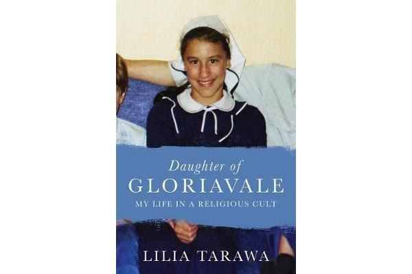 Daughter of Gloriavale - My Life in a Religious Cult