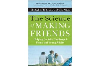 The Science of Making Friends - Helping Socially Challenged Teens and Young Adults (w/DVD)