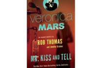 Mr Kiss and Tell: Veronica Mars 2 - An Original Mystery by Rob Thomas