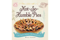 Not-So-Humble Pies - An iconic dessert, all dressed up