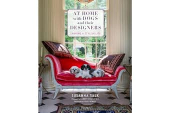 At Home with Dogs and Their Designers - Sharing a Stylish Life
