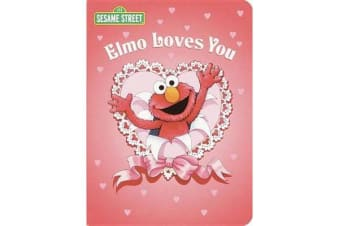 Elmo Loves You: Sesame Street - A Poem by Elmo