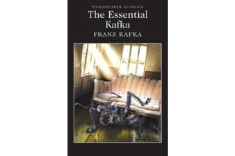 The Essential Kafka - The Castle; The Trial; Metamorphosis and Other Stories