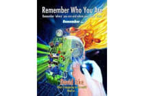 Remember Who You Are - Remember 'Where' You Are and Where You 'Come' From