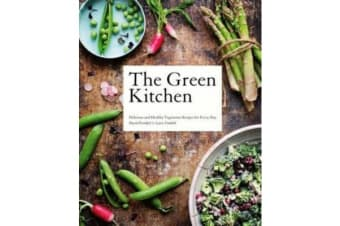 The Green Kitchen - Delicious and Healthy Vegetarian Recipes for Every Day