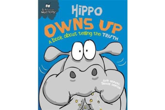 Behaviour Matters - Hippo Owns Up - A book about telling the truth