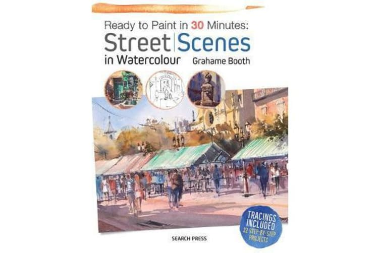 Ready to Paint in 30 Minutes - Street Scenes in Watercolour