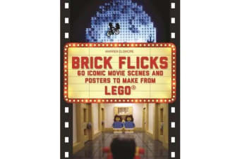 Brick Flicks - 60 Iconic Movie Scenes and Posters to Make from Lego