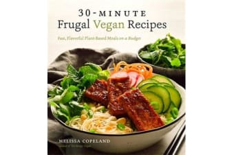 30-Minute Frugal Vegan Recipes - Fast, Flavorful Plant-Based Meals on a Budget