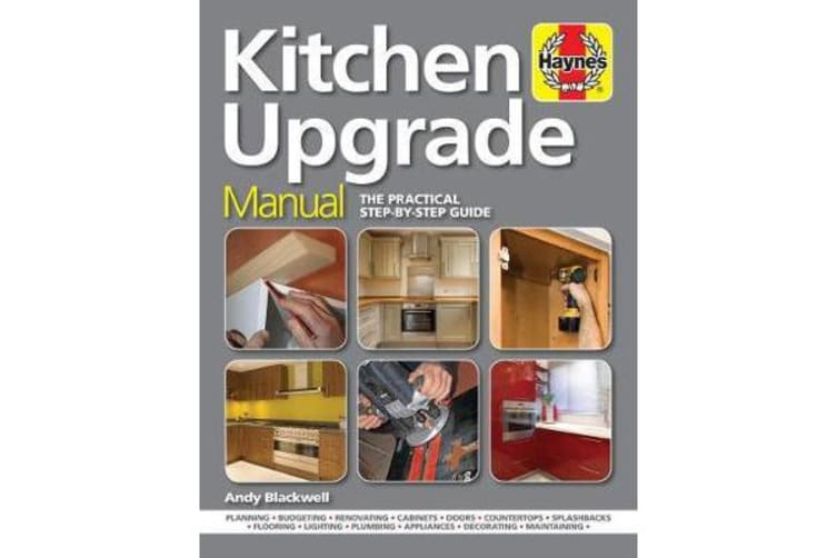 Kitchen Upgrade Manual - A complete step-by-step guide