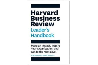 The Harvard Business Review Leader's Handbook - Make an Impact, Inspire Your Organization, and Get to the Next Level