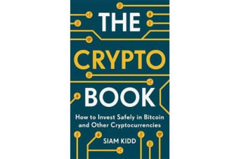 The Crypto Book - How to Invest Safely in Bitcoin and Other Cryptocurrencies