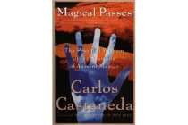 Magical Passes - The Practical Wisdom of the Shamans of Ancient Mexico