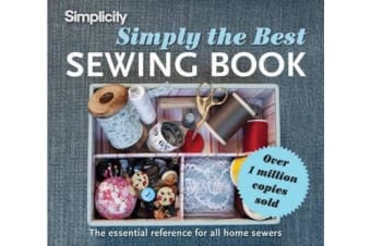 Simply the Best Sewing Book - The essential reference for all home sewers