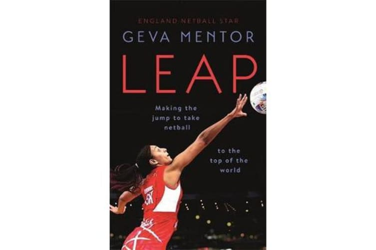 Leap - Making the jump to take netball to the top of the world
