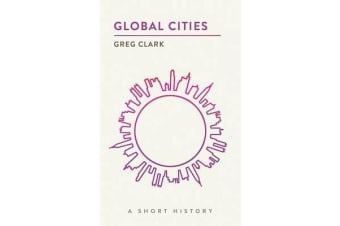 Global Cities - A Short History