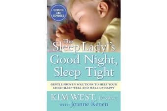 The Sleep Lady (R)'s Good Night, Sleep Tight - Gentle Proven Solutions to Help Your Child Sleep Well and Wake Up Happy