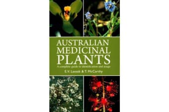 Australian Medicinal Plants - A Complete Guide to Usage and Identification