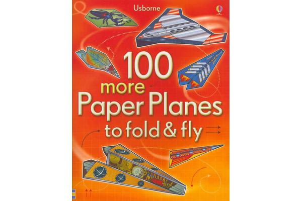 Image of 100 More Paper Planes to Fold and Fly