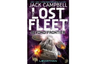 Lost Fleet - Beyond the Frontier - Leviathan Book 5