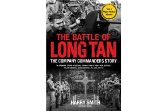 The Battle of Long Tan - The Company Commanders Story