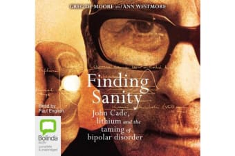 Finding Sanity - John Cade, lithium and the taming of bipolar disorder