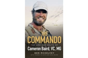 The Commando - The life and death of Cameron Baird, VC, MG