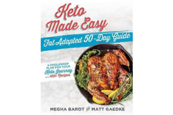 Keto Made Easy - Fat Adapted 50 Day Guide