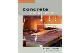 Concrete Countertops - Design, Forms, and Finishes for the New Kitchen and Bath