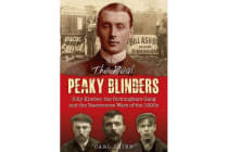 The Real Peaky Blinders - Billy Kimber, the Birmingham Gang and the Racecourse Wars of the 1920s