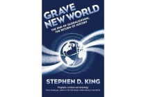 Grave New World - The End of Globalization, the Return of History