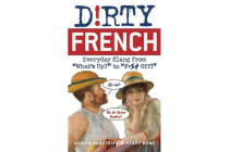 Dirty French - Everyday Slang from