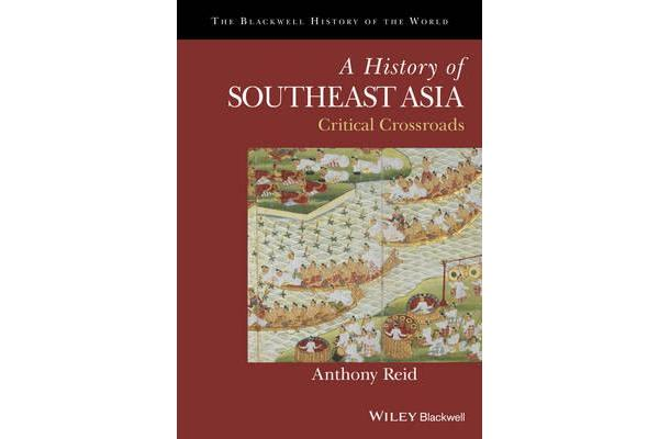 A History of Southeast Asia - Critical Crossroads