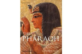 The Pharaoh - Life at Court and on Campaign