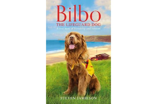 Bilbo the Lifeguard Dog - A true story of friendship and heroism