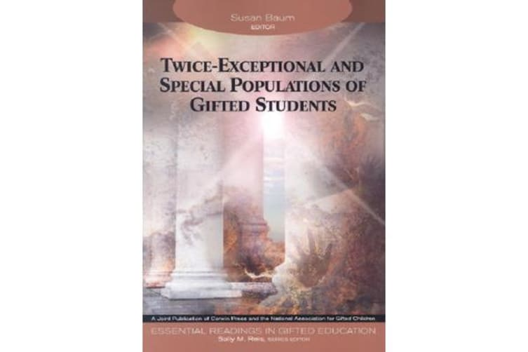 Twice-Exceptional and Special Populations of Gifted Students