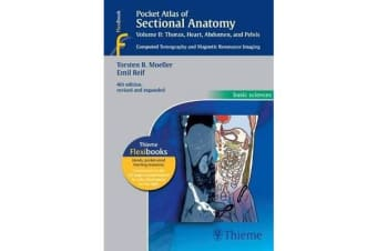 Pocket Atlas of Sectional Anatomy, Vol. II: Thorax, Heart, Abdomen and Pelvis - Computed Tomography and Magnetic Resonance Imaging