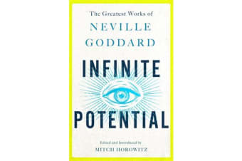 Infinite Potential - The Greatest Works of Neville Goddard
