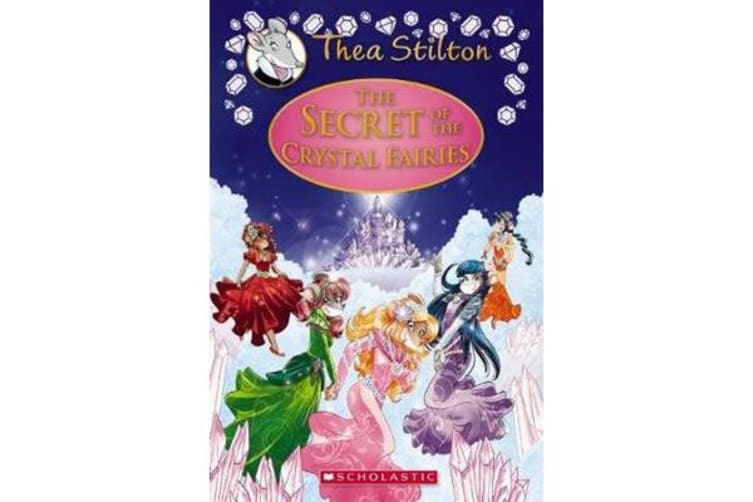 Thea Stilton Special Edition #7 - The Secret of the Crystal Fairies