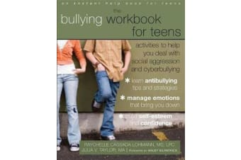 Bullying Workbook for Teens - Activities to Help You Deal with Social Aggression and Cyberbullying