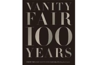 Vanity Fair 100 Years:From the Jazz Age to Our Age - From the Jazz Age to Our Age