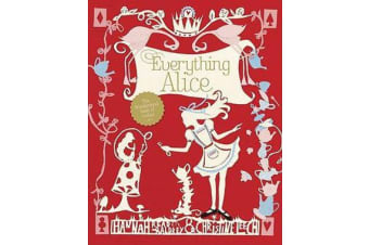 Everything Alice - The Wonderland Book of Makes and Bakes